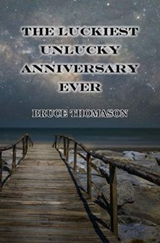The Luckiest Unlucky Anniversary Ever by Bruce Thomason